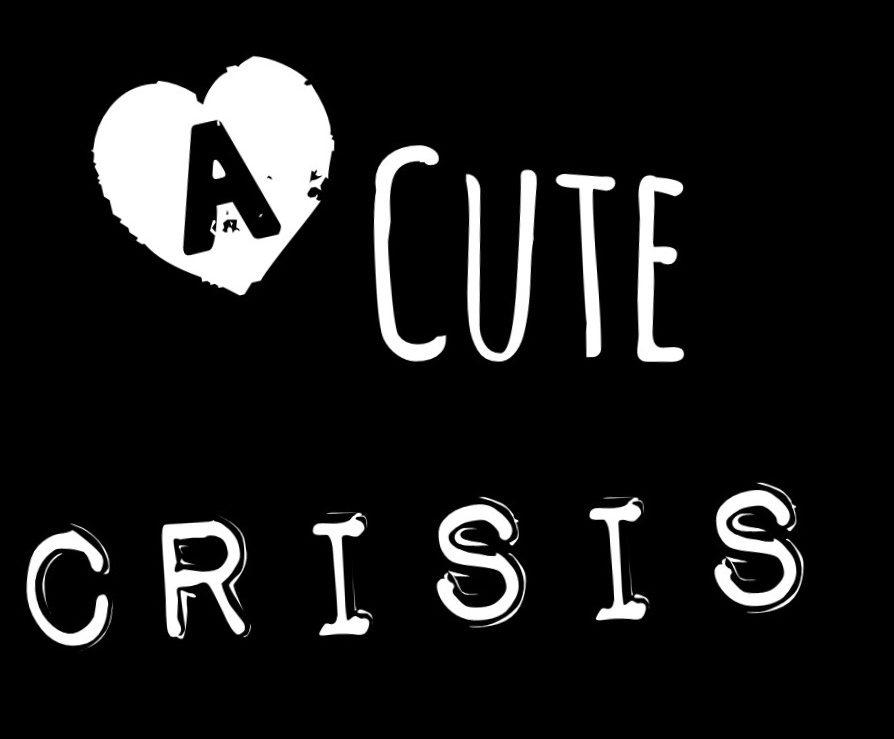 A Cute Crisis